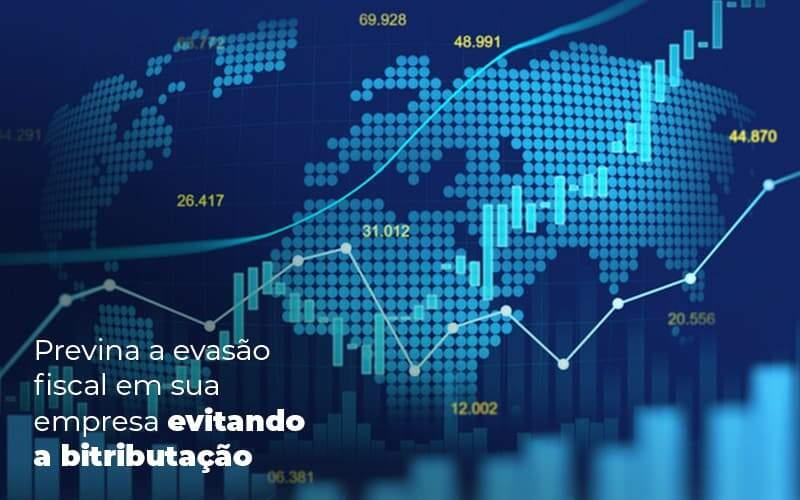 Previna A Evasao Fiscal Em Sua Empresa Evitando A Bitributacao Post 1 Organização Contábil Lawini - M.PEREIRA Contabilidade