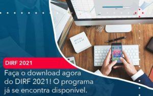 Faca O Dowload Agora Do Dirf 2021 O Programa Ja Se Encontra Disponivel Organização Contábil Lawini - M.PEREIRA Contabilidade
