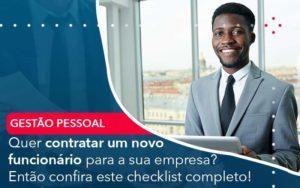 Quer Contratar Um Novo Funcionario Para A Sua Empresa Entao Confira Este Checklist Completo Organização Contábil Lawini - M.PEREIRA Contabilidade
