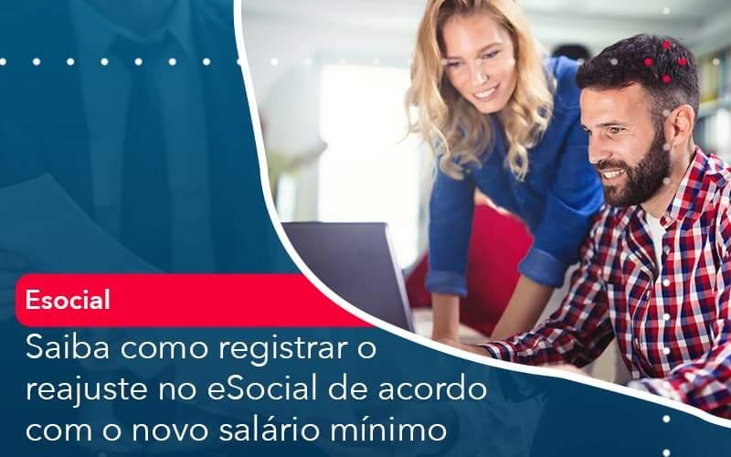 Saiba Como Registrar O Reajuste No E Social De Acordo Com O Novo Salario Minimo Organização Contábil Lawini - M.PEREIRA Contabilidade