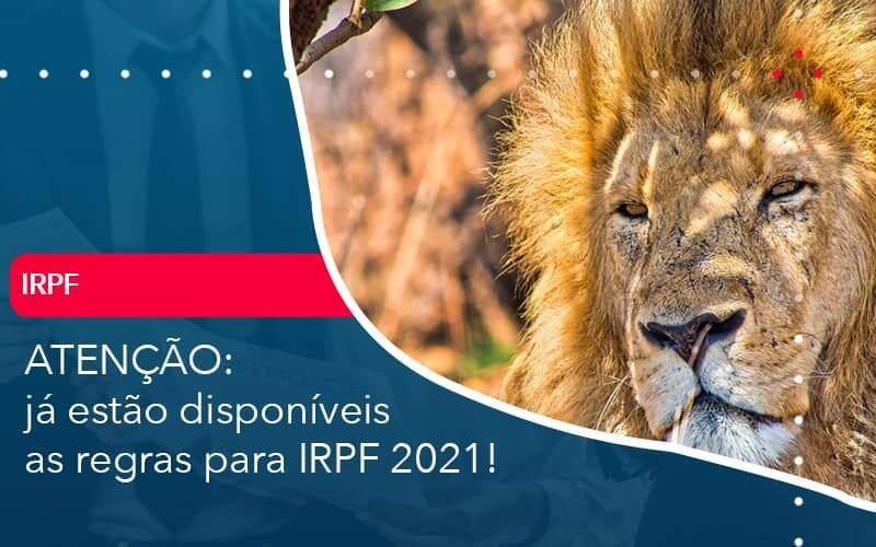 Ja Estao Disponiveis As Regras Para Irpf 2021 Organização Contábil Lawini - M.PEREIRA Contabilidade