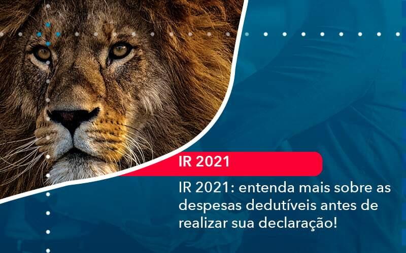 Ir 2021 Entenda Mais Sobre As Despesas Dedutiveis Antes De Realizar Sua Declaracao 1 - M.PEREIRA Contabilidade