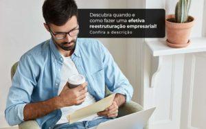 Descubra Quando E Como Fazer Um Efetiva Reestruturacao Empresarial Post 1 - M.PEREIRA Contabilidade