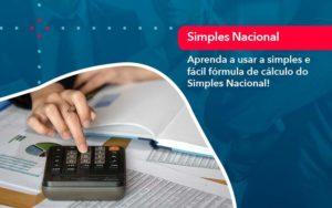 Aprenda A Usar A Simples E Facil Formula De Calculo Do Simples Nacional - M.PEREIRA Contabilidade