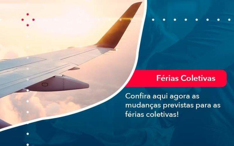 Confira Aqui Agora As Mudancas Previstas Para As Ferias Coletivas 1 - M.PEREIRA Contabilidade
