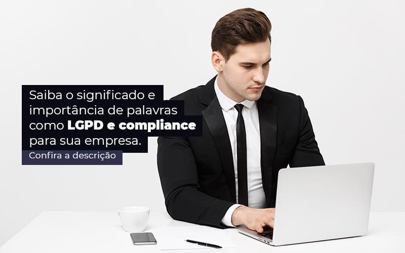 Saiba O Significado E Importancia De Palavras Como Lgpd E Compliance Para Sua Empresa Post 1 - M.PEREIRA Contabilidade