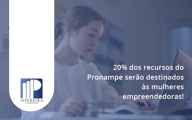 20% Dos Recursos Do Pronampe Serão Destinados às Mulheres Empreendedoras M Pereira - M.PEREIRA Contabilidade