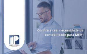 Confira A Real Necessidade Da Contabilidade Para Meis M Pereira - M.PEREIRA Contabilidade