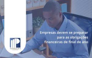 Empresas Devem Se Preparar Para As Obrigações Financeiras De Final De Ano M Pereira - M.PEREIRA Contabilidade
