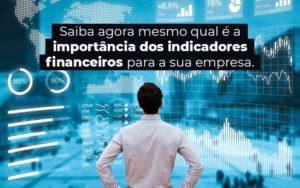 Saiba Agora Mesmo Qual E A Importancia Dos Indicadores Financeiros Para A Sua Empresa Blog 1 - M.PEREIRA Contabilidade