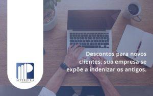 Descontos Para Novos Clientes72 M Pereira - M.PEREIRA Contabilidade