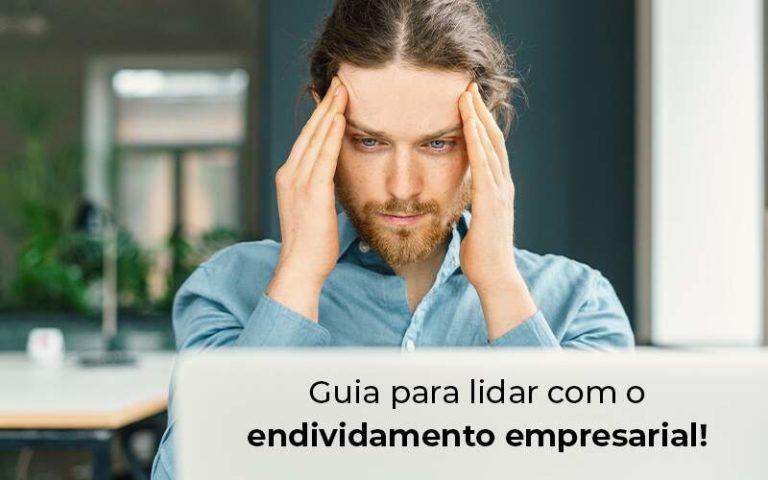 Guia Para Lidar Com O Endividamento Empresarial Blog - M.PEREIRA Contabilidade