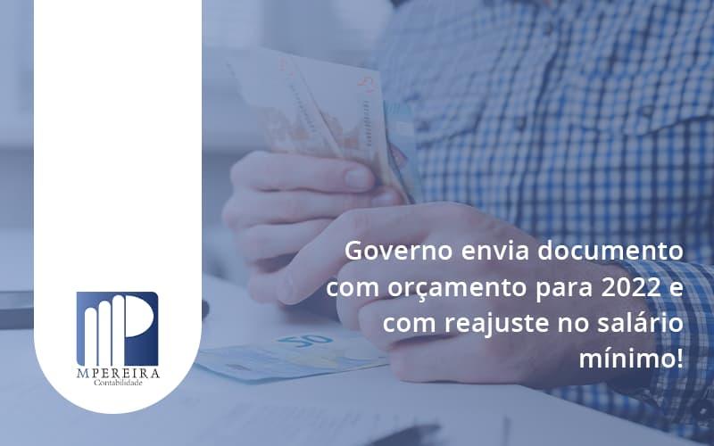 Governo Envia Documento Com Orçamento Para 2022 E Com Reajuste No Salário Mínimo! M Pereira - M.PEREIRA Contabilidade