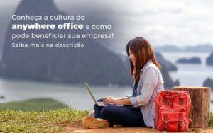 Conheca A Cultura Do Anywhere Office E Como Pode Beneficiar Sua Empresa Blog 2 - M.PEREIRA Contabilidade