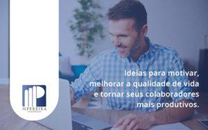 Ideias Para Motivar Melhorar Sua Qualidade De Vida M Pereira - M.PEREIRA Contabilidade